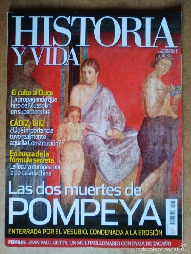 REVISTA HISTORIA Y VIDA Nº 528 LAS DOS MUERTES DE POMPEYA (Coleccionismo - Revistas y Periódicos Modernos (a partir de 1.940) - Revista Historia y Vida)