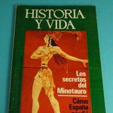 Coleccionismo de Revista Historia y Vida: HISTORIA Y VIDA Nº 78. LOS SECRETOS DEL MINOTAURO. CÓMO ESPAÑA PERDIÓ GIBRALTAR. Lote 59534119