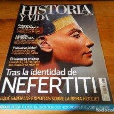 Coleccionismo de Revista Historia y Vida: REVISTA HISTORIA Y VIDA: TRAS LA IDENTIDAD DE NEFERTITI. Lote 61388467