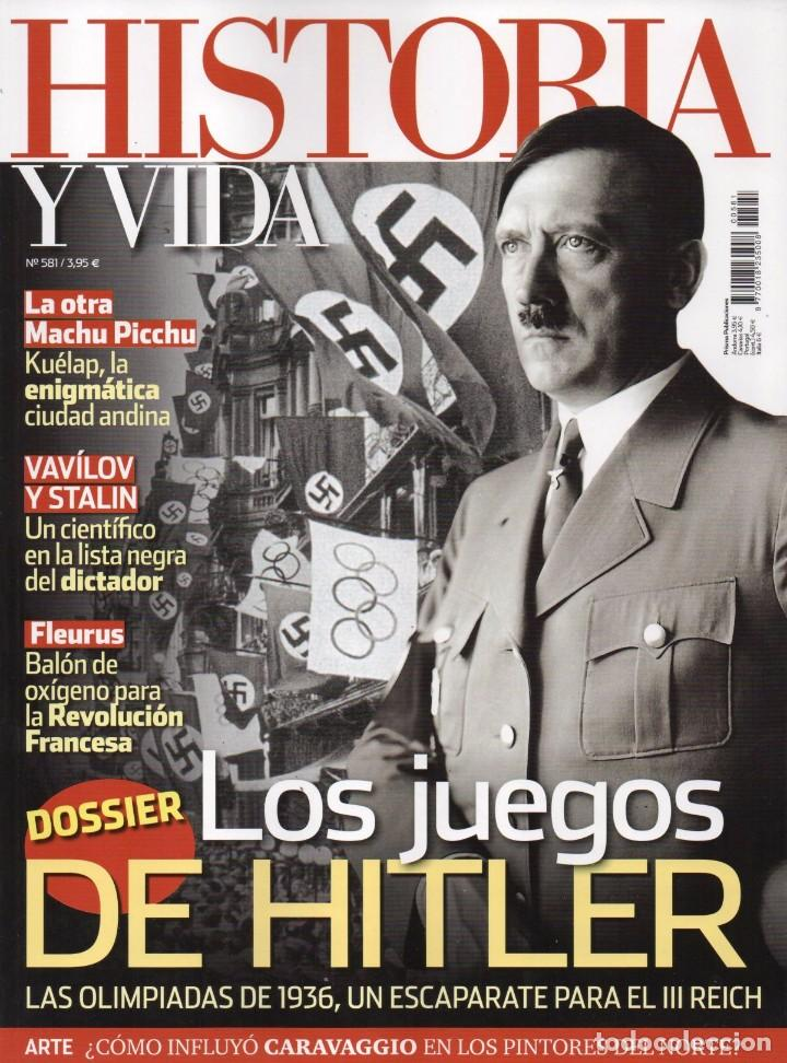 HISTORIA Y VIDA N. 581 - EN PORTADA: LOS JUEGOS DE HITLER (NUEVA) (Coleccionismo - Revistas y Periódicos Modernos (a partir de 1.940) - Revista Historia y Vida)