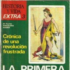 Coleccionismo de Revista Historia y Vida: REVISTA HISTORIA Y VIDA. CRÓNICA DE UNA REVOLUCIÓN FRUSTRADA. LA 1ª REP.ESPAÑOLA.MADRID.1968. Lote 67376473