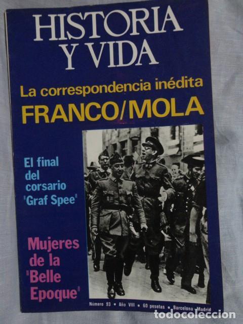 REVISTA HISTORIA Y VIDA Nº 93 LA CORRESPONDENCIA INEDITA FRANCO - MOLA - 1.975 (Coleccionismo - Revistas y Periódicos Modernos (a partir de 1.940) - Revista Historia y Vida)