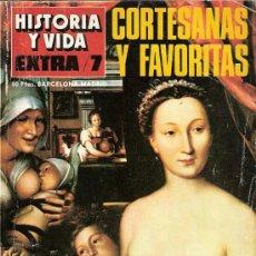 Coleccionismo de Revista Historia y Vida: CORTESANAS Y FAVORITAS. HISTORIA Y VIDA EXTRA 7.. Lote 108738358