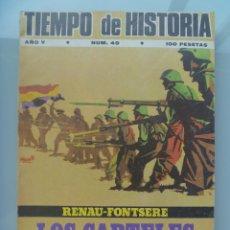 Colecionismo da Revista Historia y Vida: TIEMPO DE HISTORIA, Nº 49, 1978 : LOS CARTELES DE LA GUERRA CIVIL, RENAU - FONTSERE, ETC. Lote 88149272