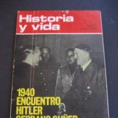 Coleccionismo de Revista Historia y Vida: REVISTA HISTORIA Y VIDA Nº63 (JUN. 1973) 1940 SUÑER Y HITLER. Lote 96454663