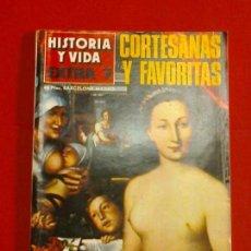 Coleccionismo de Revista Historia y Vida: REVISTA HISTORIA Y VIDA EXTRA / 7. CORTESANAS Y FAVORITAS.. Lote 96997983