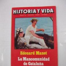 Coleccionismo de Revista Historia y Vida: HISTORIA Y VIDA Nº 184. EDOUARD MANET. LA MANCOMUNIDAD DE CATALUÑA. TDKR44. Lote 97908875
