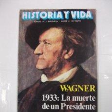Coleccionismo de Revista Historia y Vida: HISTORIA Y VIDA Nº 189. WAGNER. 1933. LA MUERTE DE UN PRESIDENTE. TDKR44. Lote 97909215