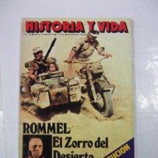 Coleccionismo de Revista Historia y Vida: HISTORIA Y VIDA Nº 122. AÑO XI. MAYO 1978. ROMMEL EL ZORRO DEL DESIERTO. TDKR44. Lote 97909999