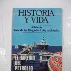 Coleccionismo de Revista Historia y Vida: HISTORIA Y VIDA Nº 70. AÑO VII EL IMPERIO DEL PETROLEO ALBACETE SEDE BRIGADAS INTERNACIONALES TDKR44. Lote 97910435