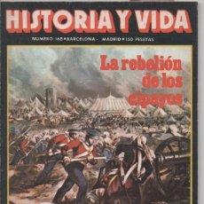 Coleccionismo de Revista Historia y Vida: HISTORIA Y VIDA Nº 168 OPERACIÓN BERNHARD: LA MAYOR FALSIFICACIÓN DE BILLETES, LOS CIPAYOS, INDIA.. Lote 98359839