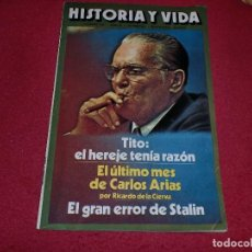 Coleccionismo de Revista Historia y Vida: TITO: EL HEREJE QUE TENÍA RAZÓN & EL GRAN ERROR DE STALIN... - AGOSTO 1976. Lote 100241419