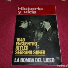 Coleccionismo de Revista Historia y Vida: ENCUENTRO ENTRE HITLER Y SERRANO SUÑER EN 1940 & LA BOMBA DEL LICEO - AÑO 1973. Lote 100241715
