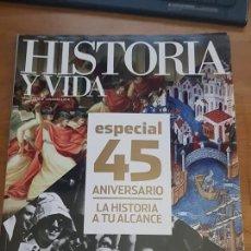 Coleccionismo de Revista Historia y Vida: HISTORIA Y VIDA: LA HISTORIA A TU ALCANCE. ESPECIAL 45º ANIVERSARIO. Lote 103405727