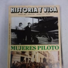 Coleccionismo de Revista Historia y Vida: HOS. REVISTA DHISTORIA Y VIDA. MUJERES PILOTO. COMPLETA TU COLECCION. Lote 103501179