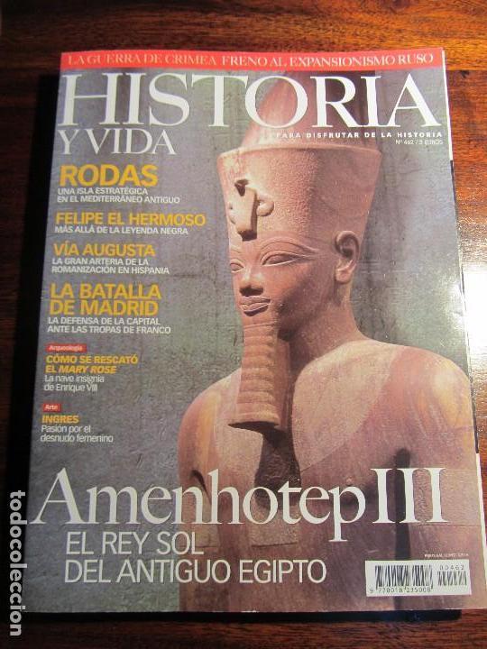 HISTORIA Y VIDA Nº 462. AMENHOTEP III. RODAS. FELIPE EL HERMOSO (Coleccionismo - Revistas y Periódicos Modernos (a partir de 1.940) - Revista Historia y Vida)