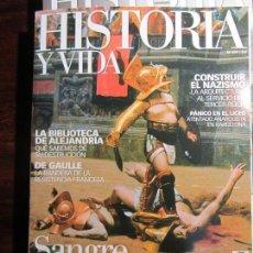 Coleccionismo de Revista Historia y Vida: HISTORIA Y VIDA Nº 479. SANGRE EN LA ARENA, DE GAULLE, BIBLIOTECA DE ALEJANDRÍA. Lote 108337251