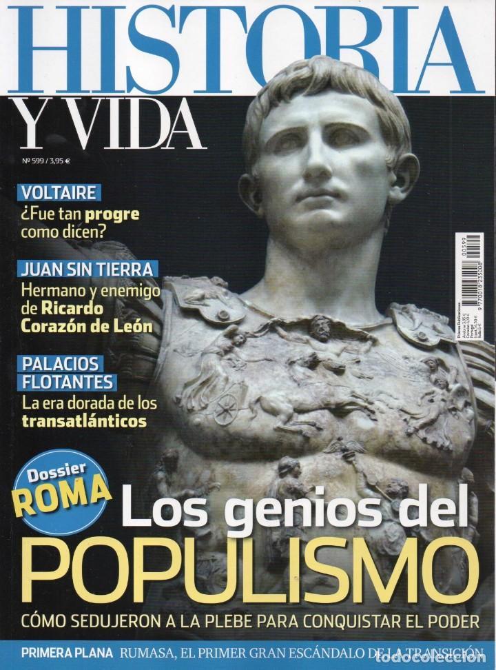 HISTORIA Y VIDA N. 599 - EN PORTADA: ROMA, LOS GENIOS DEL POPULISMO (NUEVA) (Coleccionismo - Revistas y Periódicos Modernos (a partir de 1.940) - Revista Historia y Vida)