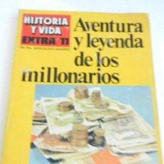 Coleccionismo de Revista Historia y Vida: HISTORIA Y VIDA EXTRA 11 AVENTURA Y LEYENDA DE LOS MILLONARIOS.. Lote 117571347