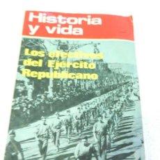Coleccionismo de Revista Historia y Vida: HISTORIA Y VIDA Nº 66 LOS EFECTIVOS DEL EJÉRCITO REPUBLICANO.. Lote 117576547