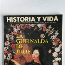 Coleccionismo de Revista Historia y Vida: HISTORIA Y VIDA N° 313 LA GUIRNALDA DE JULIE. Lote 117686678