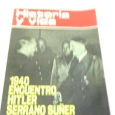 Coleccionismo de Revista Historia y Vida - HISTORIA Y VIDA Nº 63 1940 ENCUENTRO HITLER SERRANO SUÑER. - 117767099