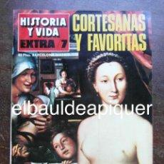 Coleccionismo de Revista Historia y Vida: HISTORIA Y VIDA EXTRA 7. CORTESANAS Y FAVORITAS. EL AMOR EN LA HISTORIA. Lote 121455195