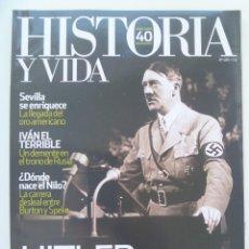 Coleccionismo de Revista Historia y Vida: HISTORIA Y VIDA , Nº 489: HITLER EN LA DIANA , SEVILLA SIGLO DE ORO , IVAN EL TERRIBLE, ETC. Lote 127001235