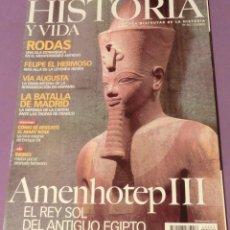 Coleccionismo de Revista Historia y Vida - HISTORIA Y VIDA Nº 462- AMENHOTEP III. EL REY SOL DEL ANTIGUO EGIPTO (NUEVA: DE VERDAD) - 136347186