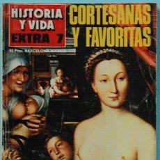 Coleccionismo de Revista Historia y Vida: HISTORIA Y VIDA. EXTRA Nº 7. CORTESANAS Y FAVORITAS. Lote 137121150