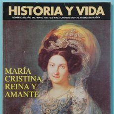 Colecionismo da Revista Historia y Vida: HISTORIA Y VIDA. Nº 350 - AÑO XXX - MAYO 1997. MARIA CRISTINA, REINA Y AMANTE. Lote 137207870