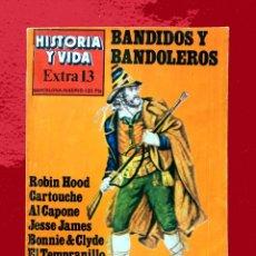 Coleccionismo de Revista Historia y Vida: HISTORIA Y VIDA, EXTRA Nº 13 - BANDIDOS Y BANDOLEROS - 1978. Lote 137562598