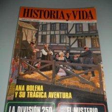 Coleccionismo de Revista Historia y Vida: LA DIVISIÓN 250 LLAMADA AZUL - ANA BOLENA Y SU TRÁGICA AVENTURA. Lote 140024470