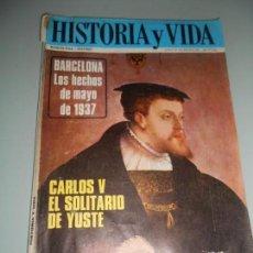 Coleccionismo de Revista Historia y Vida: BARCELONA LOS HECHOS DE MAYO DE 1937 - CARLOS V EL SOLITARIO DE YUSTE. Lote 140024730