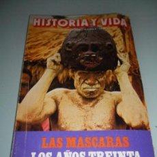 Coleccionismo de Revista Historia y Vida: LAS MÁSCARAS - LOS AÑOS TREINTA -CAJAL FRENTE A FERRÁN. Lote 140036054