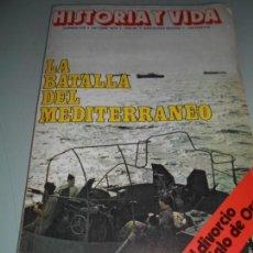 Coleccionismo de Revista Historia y Vida: LA BATALLA DEL MEDITERRÁNEO - EL DIVORCIO EN EL SIGLO DE ORO. Lote 140036502