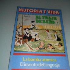 Coleccionismo de Revista Historia y Vida: EL TRAJE DE AÑO - LA BOMBA ATÓMICA - EL INVENTO DEL LENGUAJE. Lote 140036922