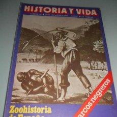 Coleccionismo de Revista Historia y Vida: LOS BARCOS NEGREROS - ZOOHISTORIA DE ESPAÑA - PERSIA,AYER. Lote 140037182