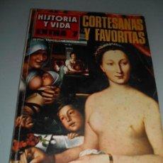 Coleccionismo de Revista Historia y Vida: CORTESANAS Y FAVORITAS .- EL AMOR EN LA HISTORIA. Lote 140037606