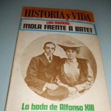 Coleccionismo de Revista Historia y Vida: LA BODA DE ALFONSO XIII Y LA BOMBA DE LA CALLE MAYOR - MOLA FRENTE A BATET. Lote 140040062