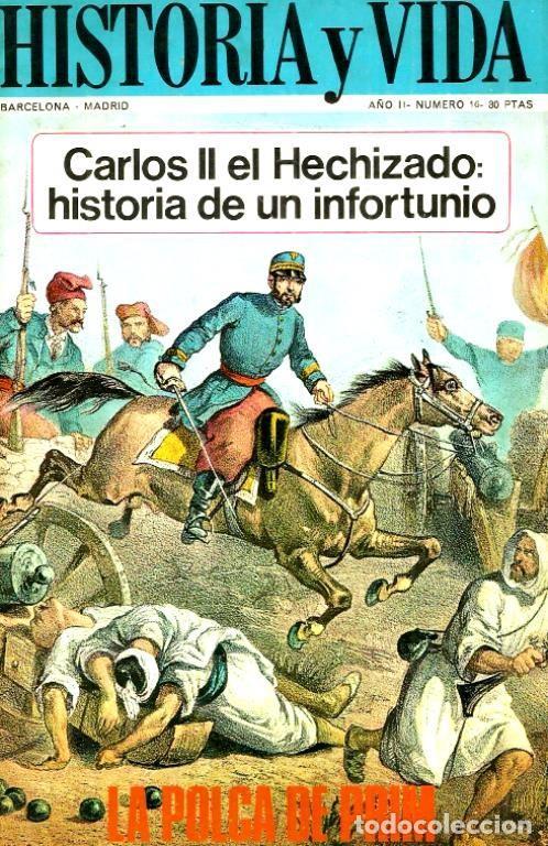 B1661 - HISTORIA Y VIDA. AÑO II. Nº 16. LA POLCA DE PRIM. CARLOS II. (Coleccionismo - Revistas y Periódicos Modernos (a partir de 1.940) - Revista Historia y Vida)
