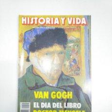 Coleccionismo de Revista Historia y Vida: HISTORIA Y VIDA NUMERO Nº 265 VAN GOGH. EL DIA DEL LIBRO. DOCTOR MENGELE. TDKR34. Lote 145111786