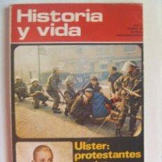 Coleccionismo de Revista Historia y Vida: HISTORIA Y VIDA , Nº 49, 1972: ULSTER, VIDA DE EVA PERON, DUQUE DE AHUMADA Y FUNDACION GUARDIA CIVIL. Lote 145978950