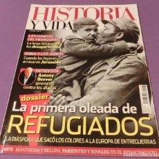 Coleccionismo de Revista Historia y Vida: HISTORIA Y VIDA Nº 608- LA PRIMERA OLEADA DE REFUGIADOS (COMO NUEVA). Lote 146607570