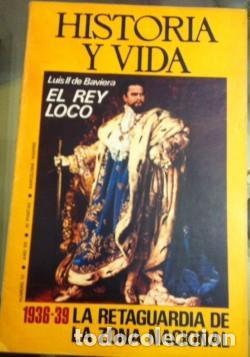 HISTORIA Y VIDA N 72 MARZO 1974 EL REY LOCO, 1936-39 LA RETAGUARDIA DE ZONA NACIONAL (Coleccionismo - Revistas y Periódicos Modernos (a partir de 1.940) - Revista Historia y Vida)