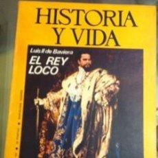 Coleccionismo de Revista Historia y Vida: HISTORIA Y VIDA N 72 MARZO 1974 EL REY LOCO, 1936-39 LA RETAGUARDIA DE ZONA NACIONAL. Lote 148602554
