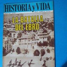 Coleccionismo de Revista Historia y Vida: REVISTA HISTORIA Y VIDA AÑO AÑO III Nº 25. LA BATALLA DEL EBRO. Lote 150461482