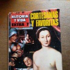 Coleccionismo de Revista Historia y Vida: HISTORIA Y VIDA EXTRA N° 7, CORTESANAS Y FAVORITAS. Lote 150598618