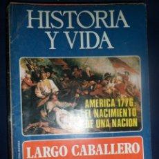 Coleccionismo de Revista Historia y Vida: REVISTA HISTORIA Y VIDA - AÑO IX Nº 99 LARGO CABALLERO Y LA UGT - AMÉRICA 1776. Lote 156638094