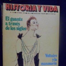 Coleccionismo de Revista Historia y Vida: REVISTA HISTORIA Y VIDA - AÑO X1 Nº 127 EL GUANTE A TRAVÉS DE LOS SIGLOS - VOLTAIRE Y LA MASONERÍA. Lote 156638962